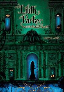 Lilith Parker 03: Lilith Parker und das Blutstein-Amulett