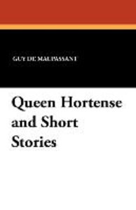 Queen Hortense and Short Stories