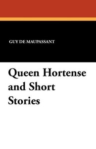Queen Hortense and Short Stories