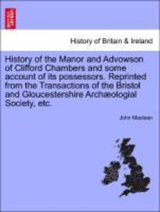 History of the Manor and Advowson of Clifford Chambers and some