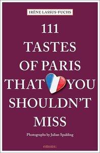 111 Tastes of Paris That You Shouldn\'t Miss