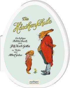 Die Häschenschule: Kleines Pappbilderbuch in Ei-Form