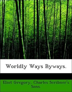 Worldly Ways Byways.