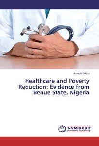 Healthcare and Poverty Reduction: Evidence from Benue State, Nig