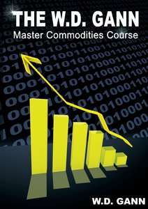 The W. D. Gann Master Commodity Course