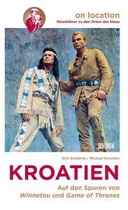Orte des Kinos - Auf den Spuren von Winnetou in Kroatien