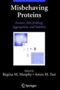 Misbehaving Proteins