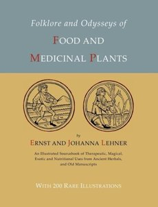 Folklore and Odysseys of Food And Medicinal Plants [Illustrated