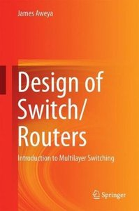 Design of Switch/Routers