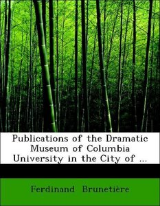 Publications of the Dramatic Museum of Columbia University in th