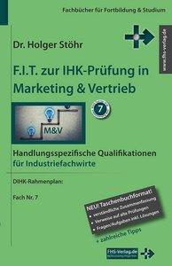 F.I.T. zur IHK-Prüfung in Marketing & Vertrieb - Industriefachwi