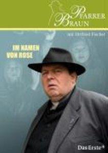 Pfarrer Braun - Im Namen von Rose