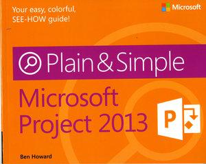 Microsoft® Project 2013 Plain & Simple