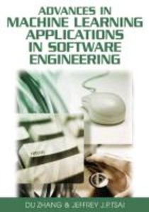 Advances in Machine Learning Applications in Software Engineerin