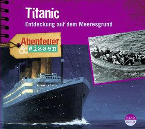 Abenteuer & Wissen. Titanic