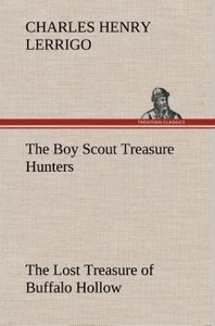 The Boy Scout Treasure Hunters The Lost Treasure of Buffalo Holl