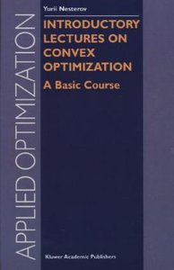 Introductory Lectures on Convex Optimization