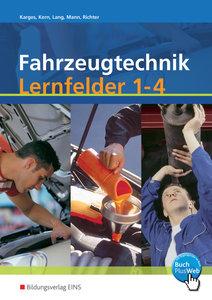 Fahrzeugtechnik. Lernfelder 1 - 4. Arbeitsbuch