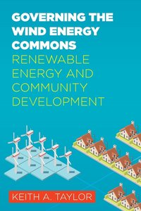 Governing the Wind Energy Commons: Renewable Energy and Communit