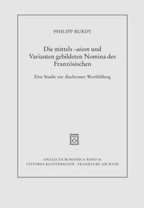 Die mittels -aison und Varianten gebildeten Nomina des Französis