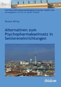 Alternativen zum Psychopharmakaeinsatz in Senioreneinrichtungen