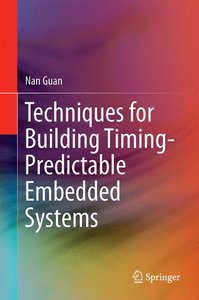 Techniques for Building Timing-Predictable Embedded Systems