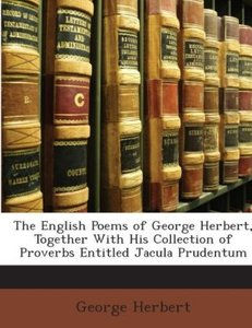 The English Poems of George Herbert, Together with His Collectio