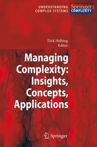 Managing Complexity: Insights, Concepts, Applications