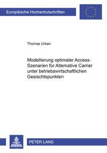 Modellierung optimaler Access-Szenarien für Alternative Carrier