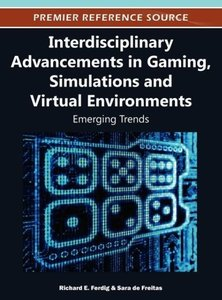 Interdisciplinary Advancements in Gaming, Simulations and Virtua