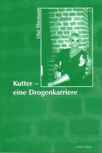 Kutter - eine Drogenkarriere