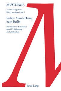 Robert Musils Drang nach Berlin