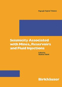 Seismicity Associated with Mines, Reservoirs and Fluid Injection