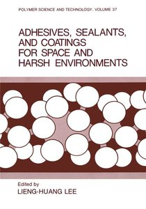 Adhesives, Sealants, and Coatings for Space and Harsh Environmen