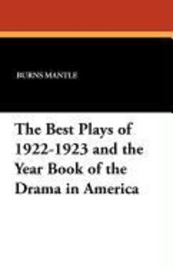 The Best Plays of 1922-1923 and the Year Book of the Drama in Am