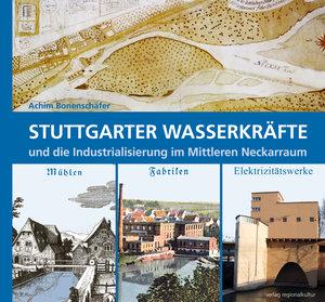 Stuttgarter Wasserkräfte und die Industrialisierung im Mittle