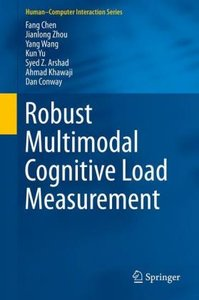 Robust Multimodal Cognitive Load Measurement