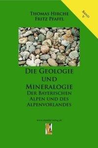 Die Geologie und Mineralogie der Bayerischen Alpen und des Alpen