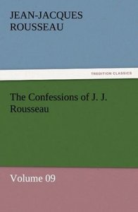 The Confessions of J. J. Rousseau - Volume 09
