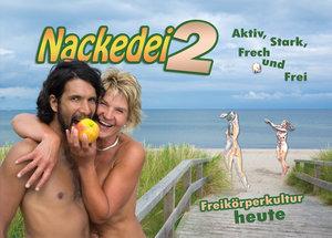 Nackedei 2: Aktiv, Stark, Frech und Frei - Freikörperkultur heut