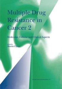 Multiple Drug Resistance in Cancer 2