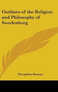 Outlines of the Religion and Philosophy of Swedenborg