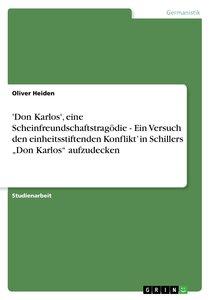 'Don Karlos', eine Scheinfreundschaftstragödie - Ein Versuch den