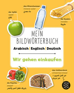 Mein Bildwörterbuch Arabisch - Englisch - Deutsch: Wir gehen ein