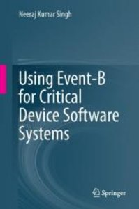 Using Event-B for Critical Device Software Systems