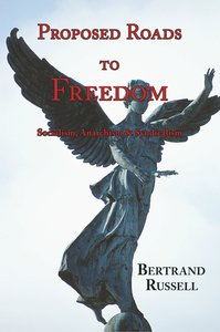Proposed Roads to Freedom - Socialism, Anarchism & Syndicalism (
