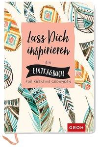 Lass dich inspirieren: Ein Eintragbuch für kreative Gedanken