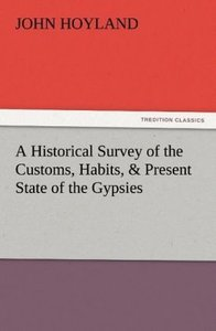 A Historical Survey of the Customs, Habits, & Present State of t