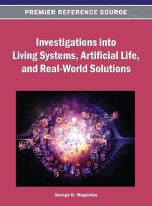 Investigations Into Living Systems, Artificial Life, and Real-Wo