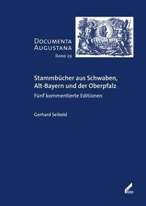 Stammbücher aus Schwaben, Alt-Bayern und der Oberpfalz